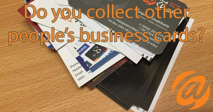 Other people's business cards? Optimise your Networking Dollar
