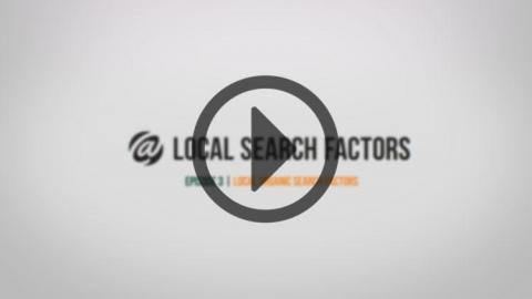 Local Search - Topic 3: Local Organic Search Factors